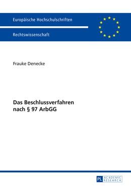Abbildung von Denecke | Das Beschlussverfahren nach § 97 ArbGG | 1. Auflage | 2015 | 5707 | beck-shop.de
