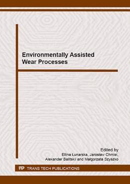 Abbildung von Lunarska / Chmiel | Environmentally Assisted Wear Processes | 1. Auflage | 2015 | Volume 225 | beck-shop.de