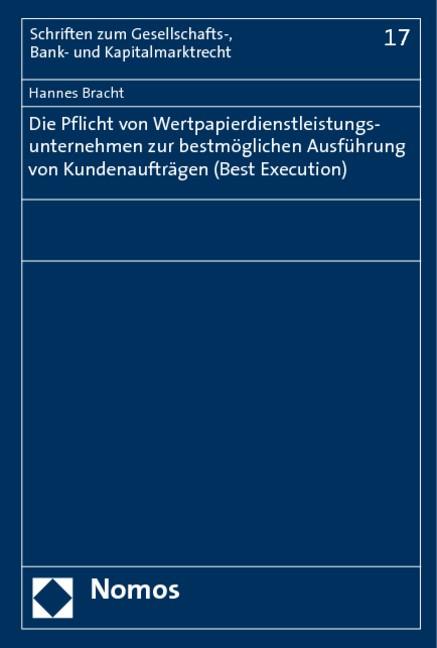 Die Pflicht von Wertpapierdienstleistungsunternehmen zur bestmöglichen Ausführung von Kundenaufträgen (Best Execution) | Bracht, 2009 | Buch (Cover)
