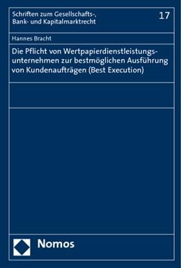 Abbildung von Bracht   Die Pflicht von Wertpapierdienstleistungsunternehmen zur bestmöglichen Ausführung von Kundenaufträgen (Best Execution)   2009   17