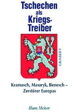 Abbildung von Meiser | Tschen als kriegstreiber 1914-1938 | 2011 | Masaryk und Benesch - Zerstöre...