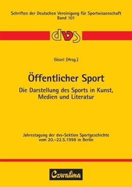 Abbildung von Gissel | Öffentlicher Sport | 1999 | Die Darstellung des Sports in ...