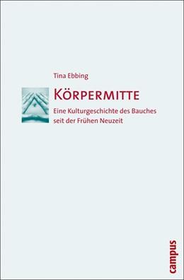 Abbildung von Ebbing | Körpermitte | 2008 | Eine Kulturgeschichte des Bauc...