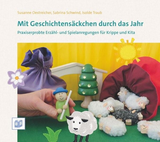 Mit Geschichtensäckchen durch das Jahr | Oestreicher / Schwind / Traub, 2015 | Buch (Cover)