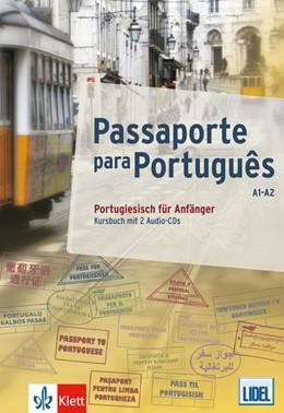 Abbildung von Passaporte para Português (A1/A2). Kursbuch + 2 Audio-CDs | 1. Auflage | 2015 | beck-shop.de