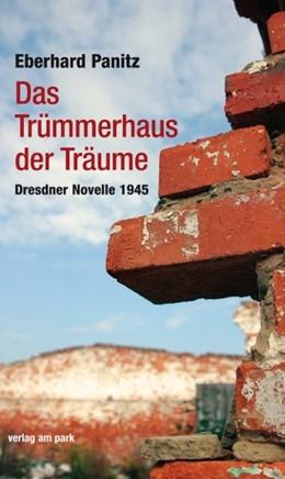 Abbildung von Panitz | Das Trümmerhaus der Träume | 1. Auflage | 2015 | beck-shop.de
