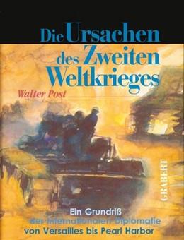 Abbildung von Post   Die Ursachen des Zweiten Weltkrieges   2. Auflage   2004   Ein Grundriß der international...