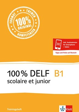 Abbildung von 100 % DELF B1 scolaire et junior | 1. Auflage | 2015 | beck-shop.de