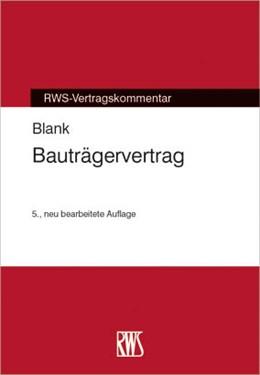 Abbildung von Blank | Bauträgervertrag | 5., neu bearbeitete Auflage | 2015 | RWS-Vertragskommentar