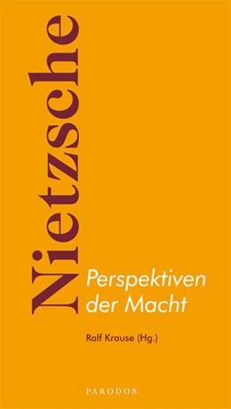 Abbildung von Krause | Nietzsche - Perspektiven der Macht | 2009