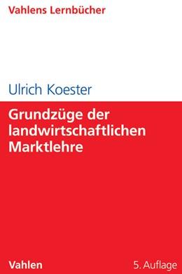 Abbildung von Koester | Grundzüge der landwirtschaftlichen Marktlehre | 5., überarbeitete und erweiterte Auflage | 2016