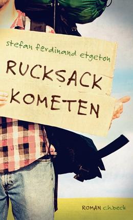 Abbildung von Etgeton, Stefan Ferdinand | Rucksackkometen | 2015 | Roman