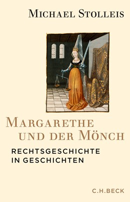 Abbildung von Stolleis, Michael | Margarethe und der Mönch | 2015 | Rechtsgeschichte in Geschichte...