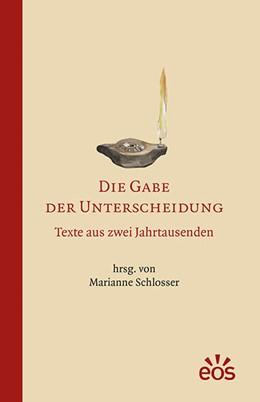 Abbildung von Schlosser | Die Gabe der Unterscheidung | 2015 | Texte aus zwei Jahrtausenden