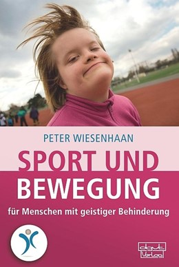 Abbildung von Wiesenhaan   Sport und Bewegung für Menschen mit geistiger Behinderung   2015   Ein Praxisbuch
