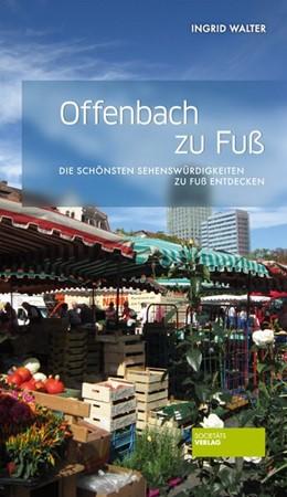 Abbildung von Walter   Offenbach zu Fuß   2. Auflage   2014   beck-shop.de