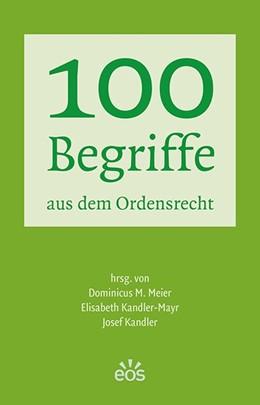 Abbildung von Meier / Kandler-Mayr / Kandler   100 Begriffe aus dem Ordensrecht   2015