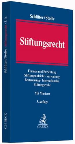 Abbildung von Schlüter / Stolte   Stiftungsrecht   3., überarbeitete Auflage   2016   Erscheinungsformen und Erricht...