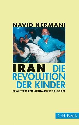 Abbildung von Kermani, Navid | Iran | 3. Auflage | 2015 | Die Revolution der Kinder | 1485