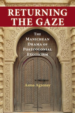 Abbildung von Agzenay | Returning the Gaze | 2015 | The Manichean Drama of Postcol...