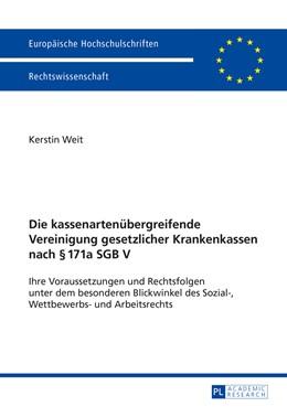 Abbildung von Weit | Die kassenartenübergreifende Vereinigung gesetzlicher Krankenkassen nach § 171a SGB V | 1. Auflage | 2015 | 5701 | beck-shop.de