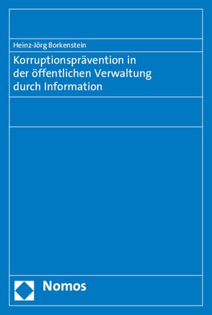Korruptionsprävention in der öffentlichen Verwaltung durch Information | Borkenstein, 2015 | Buch (Cover)