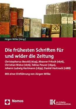 Abbildung von Wilke | Die frühesten Schriften für und wider die Zeitung | 2015 | Christophorus Besold (1629), A...