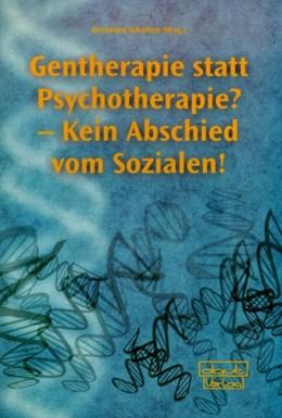 Abbildung von Scholten | Gentherapie statt Psychotherapie? | 2004 | Kein Abschied vom Sozialen!