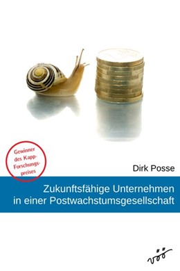 Abbildung von Posse | Zukunftsfähige Unternehmen in einer Postwachstumsgesellschaft | 2015 | Eine theoretische und empirisc...