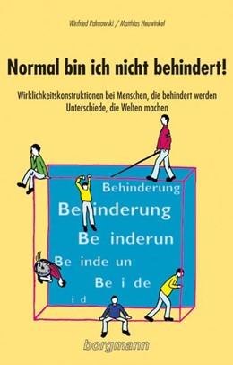 Abbildung von Palmowski / Heuwinkel | Normal bin ich nicht behindert! | 4. Auflage | 2014 | beck-shop.de