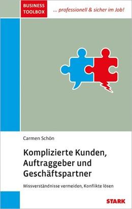 Abbildung von Schön | Komplizierte Kunden, Auftraggeber und Geschäftspartner | 2015 | Missverständnisse und Konflikt...