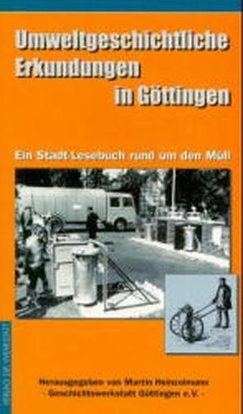 Abbildung von Geschichtswerkstatt Göttingen durch Heinzelmann | Umweltgeschichtliche Erkundungen in Göttingen | 1999