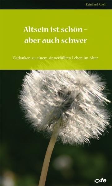 Altsein ist schön  aber auch schwer | Abeln | Nachdruck, 2010 | Buch (Cover)