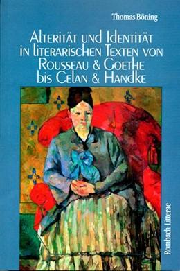 Abbildung von Böning | Alterität und Identität in literarischen Texten von Rousseau und Goethe bis Celan und Handke | 2001