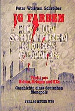 Abbildung von Schreiber | IG Farben - die unschuldigen Kriegsplaner | 2., veränderte Aufl | 1987 | Profit aus Krisen, Kriegen und...