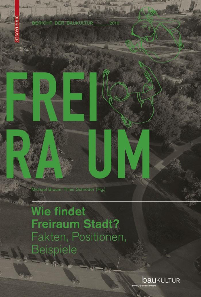 Wie findet Freiraum Stadt?   Braum / Schröder, 2010   Buch (Cover)