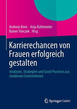 Abbildung von Boes / Bultemeier / Trinczek | Karrierechancen von Frauen erfolgreich gestalten | 2014 | 2013 | Analysen, Strategien und Good ...