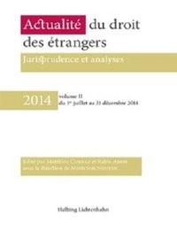 Actualité du droit des étrangers • 2014 volume II | Corbaz / Amor / Nguyen, 2015 | Buch (Cover)