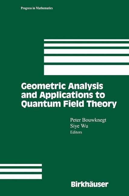 Geometric Analysis and Applications to Quantum Field Theory | Bouwknegt / Wu, 2002 | Buch (Cover)