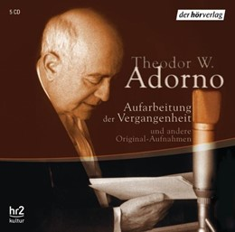 Abbildung von Adorno   Aufarbeitung der Vergangenheit 5 CDs   2006   Reden und Gespräche