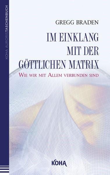 Im Einklang mit der göttlichen Matrix | Braden, 2007 | Buch (Cover)