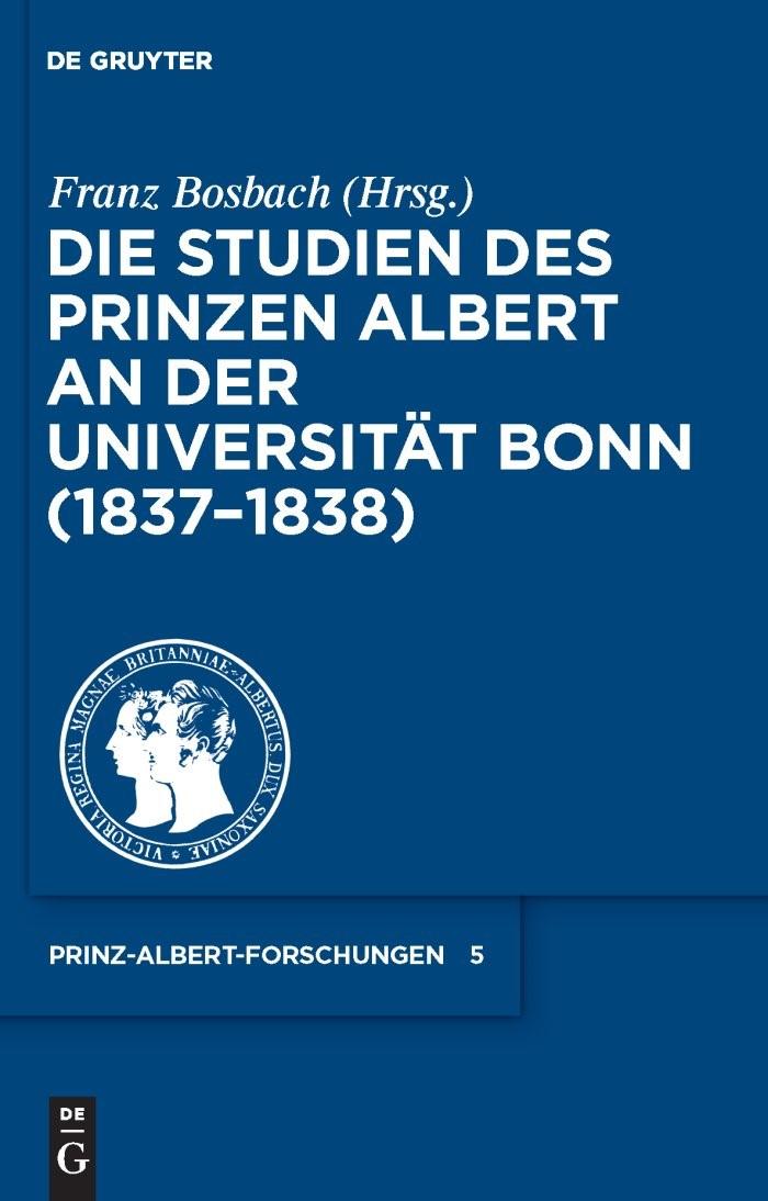 Die Studien des Prinzen Albert an der Universität Bonn (1837-1838) | Bosbach, 2010 | Buch (Cover)
