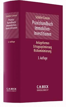 Abbildung von Schäfer / Conzen | Praxishandbuch Immobilien-Investitionen | 3. Auflage | 2016 | Anlageformen, Ertragsoptimieru...