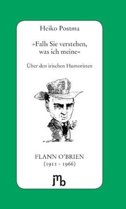 Abbildung von Postma | »Falls Sie verstehen, was ich meine« | Nachdruck | 2010 | Über den irischen Humoristen F...