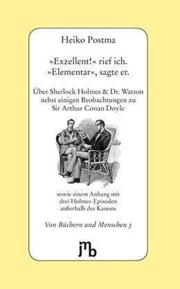 Abbildung von Postma | »Exzellent!« rief ich - »Elementar«, sagte er | Nachdruck | 2016 | Über Sherlock Holmes & Doktor ...