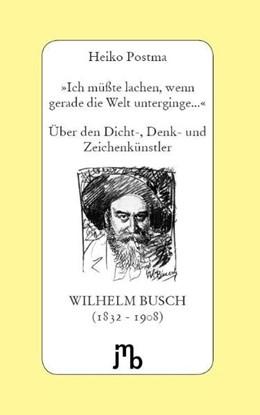 Abbildung von Postma | 'Ich müßte lachen, wenn gerade die Welt unterginge...' | 3. Auflage | 2014 | beck-shop.de