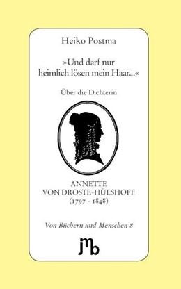 Abbildung von Postma | »Und darf nur heimlich lösen mein Haar...« | 2. Auflage | 2009 | beck-shop.de