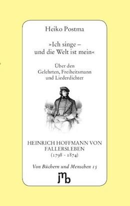 Abbildung von Postma | 'Ich singe - und die Welt ist mein' | 1. Auflage | 2014 | beck-shop.de