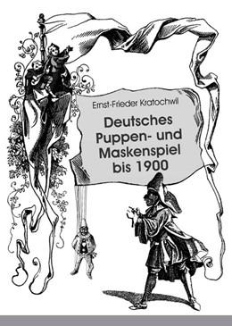 Abbildung von Kratochwil   Deutsches Puppen- und Maskenspiel bis 1900   2015