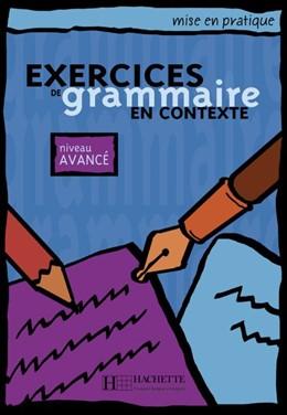 Abbildung von Akyüz / Bazelle-Shahmaei | Exercices de grammaire en contexte. Niveau avancé / Livre de l'élève - Kursbuch | 1. Auflage | 2015 | beck-shop.de